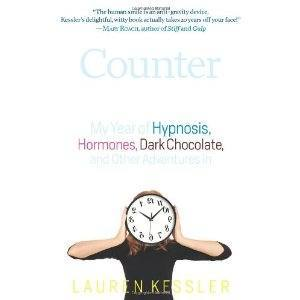 Counter Clockwise- My Year of Hypnosis, Hormones, Dark Chocolate, and Other Adventures in the World of Anti-Aging