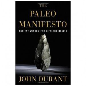 The Paleo Manifesto- Ancient Wisdom for Lifelong Health